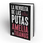 libro 'La revuelta de las putas. De víctima a activista', de Amelia Tiganus